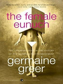 The Female Eunuch von [Greer, Germaine]