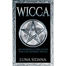Wicca: An Introductory Guide For The Aspiring Witch (English Edition)