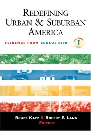 Redefining Urban and Suburban America: Evidence from Census 2000; Volume One: 1 (James A. Johnson Metro Series)