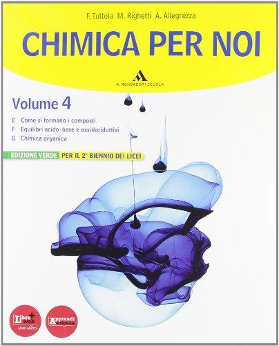 Chimica per noi. Ediz. verde. Con espansione online. Con DVD. Per i Licei e gli Ist. magistrali: 4