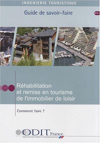 Réhabilitation et remise en tourisme de l'immobilier de loisir : Comment faire ?
