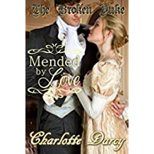 The Broken Duke: Mended by Love (Clean and Wholesome Regency Romance) (Regency Romantic Dreams Book 1) (English Edition)
