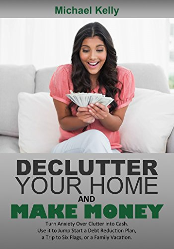 declutter-your-home-and-make-money-turn-anxiety-over-clutter-into-cash-use-it-to-jump-start-a-debt-r