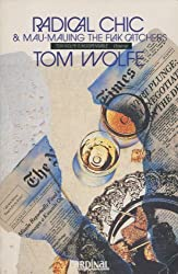 Radical Chic and Mau-Mauing the Flak Catchers by Tom Wolfe (1989-01-01)