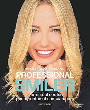 Professional Smiler: L'arma del sorriso per affrontare il cambiamento