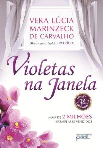 violetas-na-janela-ed-especial-comemorativa-20-a-em-portugues-do-brasil-by-vera-lucia-marinzeck-de-c