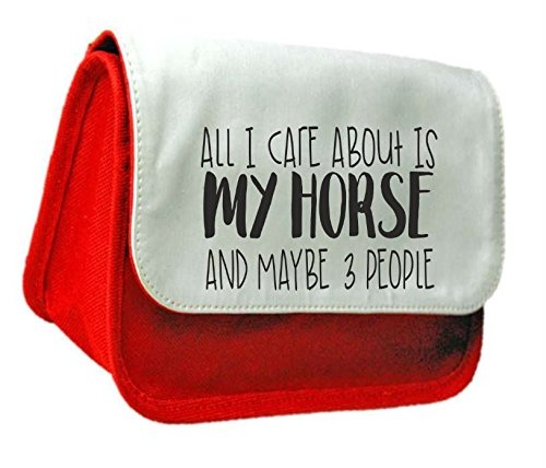 All I Care About is my cavallo e forse tre persone cute Funny Animal a tema animali a tema pochette o Pencil Case Misura unica Red