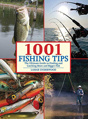1001 Fishing Tips: The Ultimate Guide to Finding and Catching More and Bigger Fish (English Edition) -