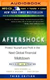 Aftershock: Protect Yourself and Profit in the Next Global Financial Meltdown (Third Edition)