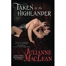 Taken by the Highlander (The Highlander Series) (Volume 5) by Julianne MacLean (2015-12-15)