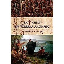 La Cruz en tierras salvajes (Colección Santos nº 2)