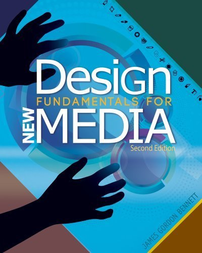 Design Fundamentals For New Media 2nd By Bennett James Gordon