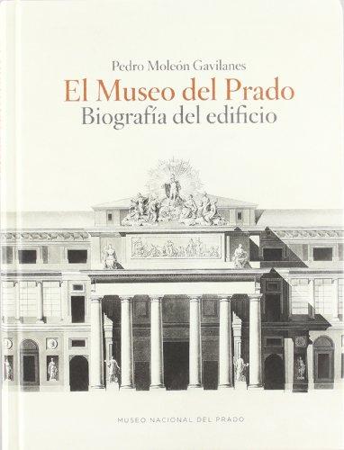 El Museo del Prado. Biografía del edificio