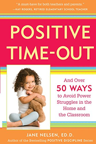 Positive Time Out (Positive Discipline Library)
