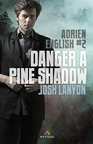 Danger  Pine Shadow - Adrien English Tome 2