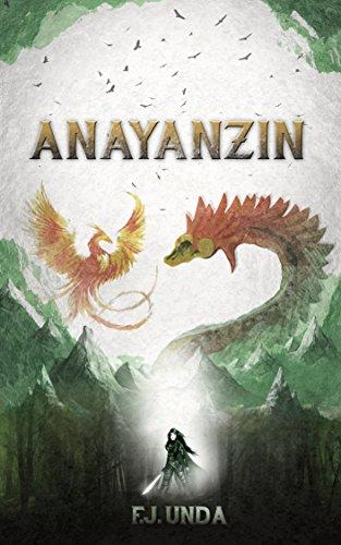 Anayanzin (Los Silbidos de las Aves nº 1) por F. J. Unda