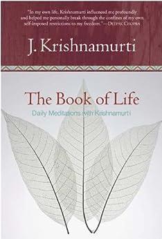 The Book of Life: Daily Meditations with Krishnamurti by [Krishnamurti, Jiddu]