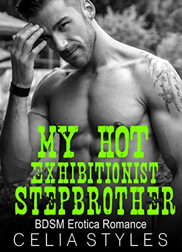 My Hot Stepbrother: A Stepbrother Romance (Stepbrother Romance, Taboo, Forbidden, Stepsister, New Adult Book 1)
