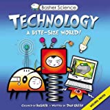 [ BASHER SCIENCE: TECHNOLOGY: A BYTE-SIZED WORLD! (BASHER SCIENCE) - STREET SMART ] Basher Science: Technology: A Byte-Sized World! (Basher Science) - Street Smart By Basher, Simon ( Author ) Jul-2012 [ Hardcover ]