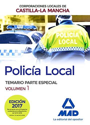 Policía Local de Castilla-La Mancha. Temario. Parte Especial. Volumen 1