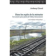 Dans les replis de la mémoire: Les sonates pour piano de Valéry Arzoumanov essai analytique et biographique