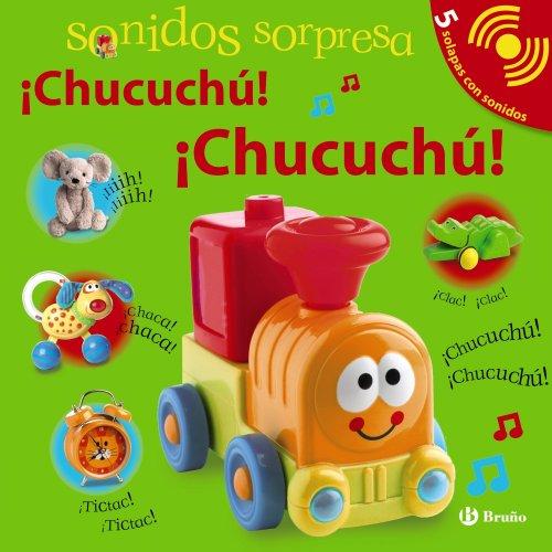 Sonidos sorpresa ¡Chucuchú! ¡Chucuchú!/Noisy peekaboo! Choo! Choo!