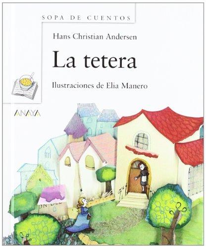 La tetera (Primeros Lectores (1-5 Años) - Sopa De Cuentos) por Hans Christian Andersen