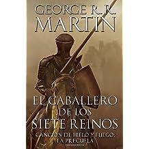 El caballero de los Siete Reinos [Knight of the Seven Kingdoms-Spanish] (A Vintage Español Original)