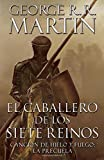 El caballero de los Siete Reinos [Knight of the Seven Kingdoms-Spanish] (A Vintage Español Original)