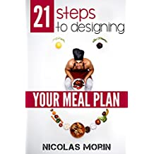 21 Steps to Designing your Meal Plan (English Edition)