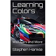 Learning Colors: With Cars and More (childrens learning books) (English Edition)
