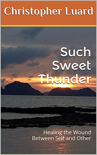 Such sweet thunder healing the wound between self and other ebook such sweet thunder healing the wound between self and other by luard christopher fandeluxe Document