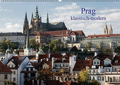 """Prag, klassisch-modern (Wandkalender 2019 DIN A2 quer): Die schönsten Ansichten der \""""Goldenen Stadt\"""" (Monatskalender, 14 Seiten ) (CALVENDO Orte)"""