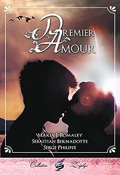 Premier Amour par [Romaley, Maria J., Bernadotte, Sebastian, Philippe, Serge]