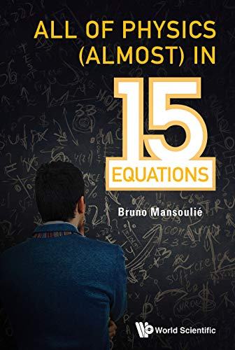 All of Physics (Almost) in 15 Equations (English Edition)
