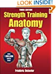Strength Training Anatomy (Sports Ana...