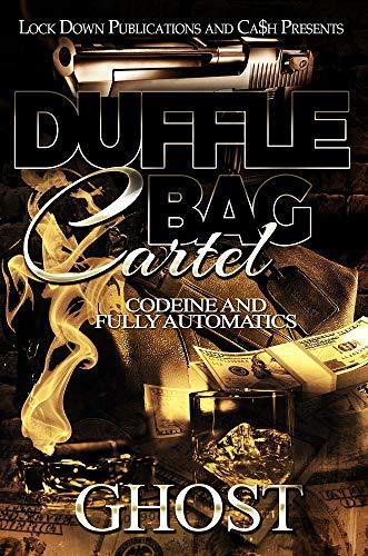 Duffle Bag Cartel: Codeine and Fully Automatics (English Edition)