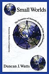 Small Worlds: The Dynamics of Networks between Order and Randomness (Princeton Studies in Complexity) by Duncan J. Watts (2003-12-14)