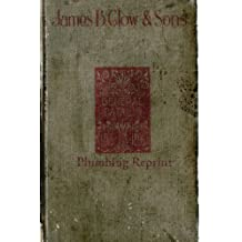 James B Clow & Sons General Catalog 1895 1896 Plumbing Reprint by Ross Bolton (2008-07-11)