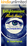Enlightenment Made Easy: Discovering The Obvious (English Edition)
