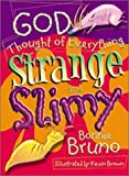God Thought of Everything Strange and Slimy by Bonnie Bruno (2003-07-03)