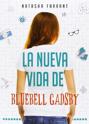 La Nueva Vida De Bluebell Gadsby (Narrativa singular)