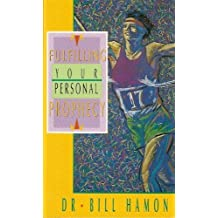 Fulfilling Your Personal Prophecy by Hamon, Bill (1992) Paperback
