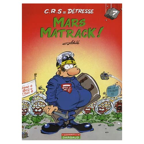CRS = Détresse, Tome 7 : Mars Matrack !