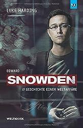 Edward Snowden: Geschichte einer Weltaffäre (Edition Weltkiosk)