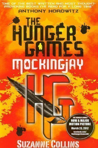 Mockingjay (part III of The Hunger Games Trilogy) by Collins, Suzanne 1st (first) Edition (2010)