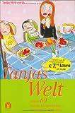 Tanjas Welt: Weitere 60 launige Kurzgeschichten - so richtig aus dem Leben - Tanja Wekwerth