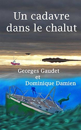 Un cadavre dans le chalut par Georges Gaudet