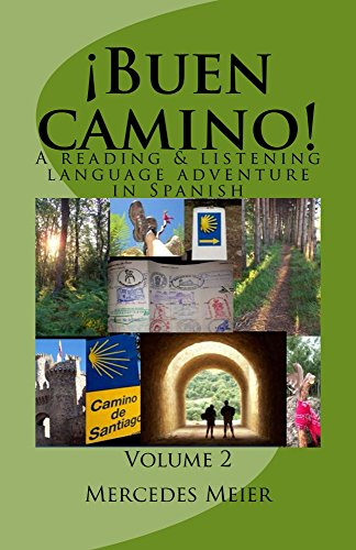¡Buen camino! A Reading & Listening Language Adventure in Spanish: Volume 2