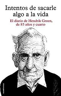 Intentos de sacarle algo a la vida par Hendrik Groen